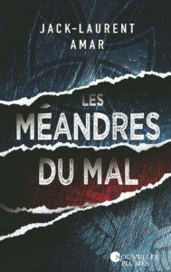 Les méandres du mal – Jack-Laurent Amar – Editions Nouvelles Plumes