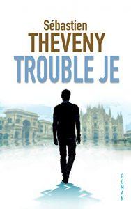 Trouble Je – Sébastien Theveny – Editions Douin