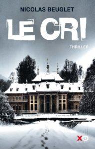 Le Cri – Nicolas Beuglet – XO Editions