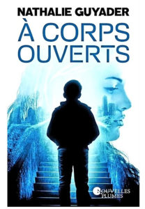 A corps ouverts – Nathalie Guyader – Editions Nouvelles Plumes