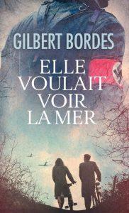Elle voulait voir la mer – Gilbert Bordes – Xo Editions, réédité par France Loisirs