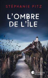 L'ombre de l'île – Stéphanie Pitz – Éditions Nouvelles Plumes