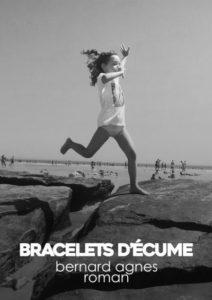 Bracelets d'écume – Bernard Agnès