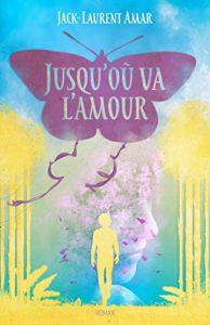 Jusqu'où va l'amour – Jack-Laurent Amar