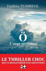 Ö l'ange révélateur – Frédéric Zumbiehl – M+ Éditions