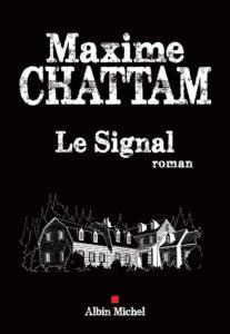 Le Signal – Maxime Chattam – Albin Michel
