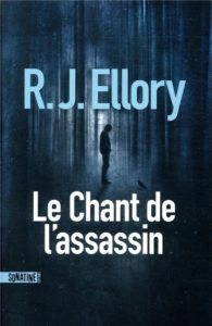 Le Chant de l'assassin – R.J. ELLORY – Sonatines Editions