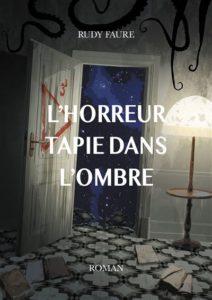 L'horreur tapie dans l'ombre – Rudy Faure