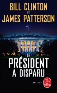 Le Président a disparu – Bill Clinton / James Patterson – JC Lattès