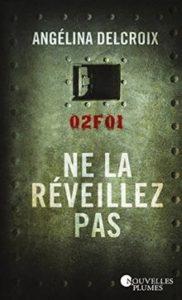 Ne la réveillez pas – Angélina Delcroix – Editions Nouvelles Plumes