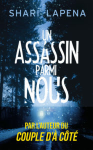 Un assassin parmi nous – Shari Lapena – France Loisirs