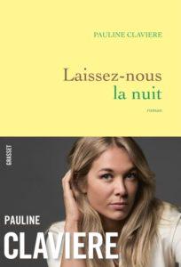 Laissez-nous la nuit – Pauline Clavière – Grasset